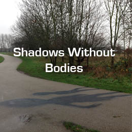 Shadows Without Bodies